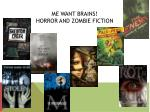 me want brains horror and zombie fiction