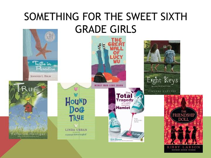 Something for the Sweet Sixth Grade Girls