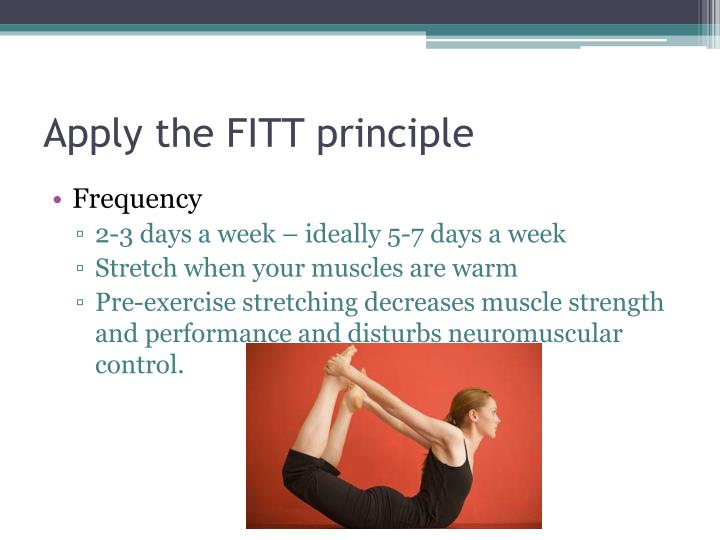 Apply the FITT principle