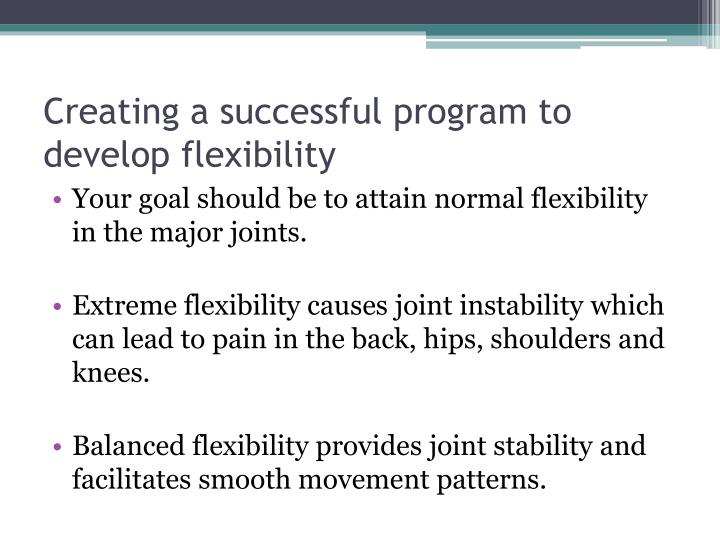 Creating a successful program to develop flexibility