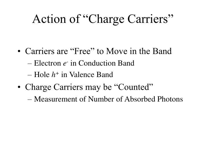 "Action of ""Charge Carriers"""
