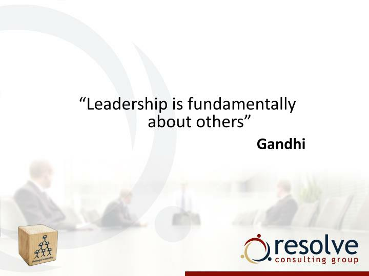 """Leadership is fundamentally about others"