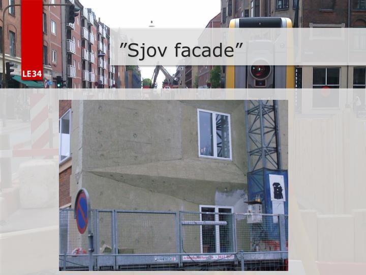 """""""Sjov facade"""""""