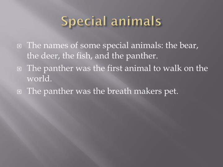 Special animals