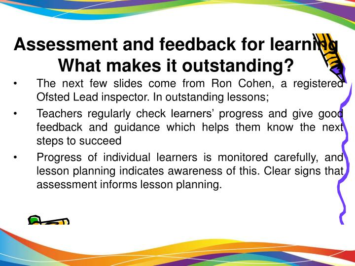 Assessment and feedback for learning