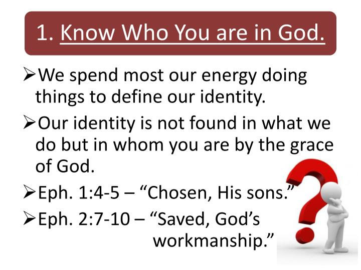 We spend most our energy doing things to define our identity.