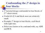 confounding the 2 k design in four blocks
