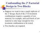 confounding the 2 k factorial design in two blocks