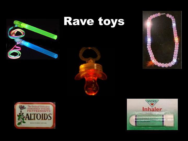Rave toys