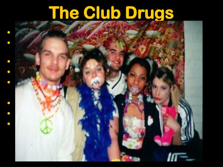 The club drugs