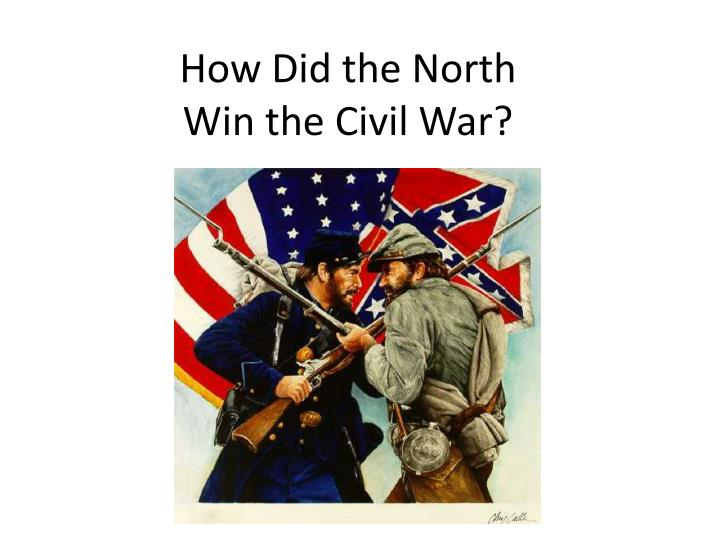 How did the north win the civil war