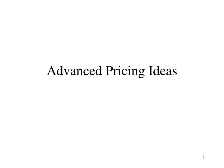 Advanced Pricing Ideas