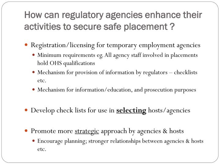 How can regulatory agencies enhance their activities to secure safe placement ?