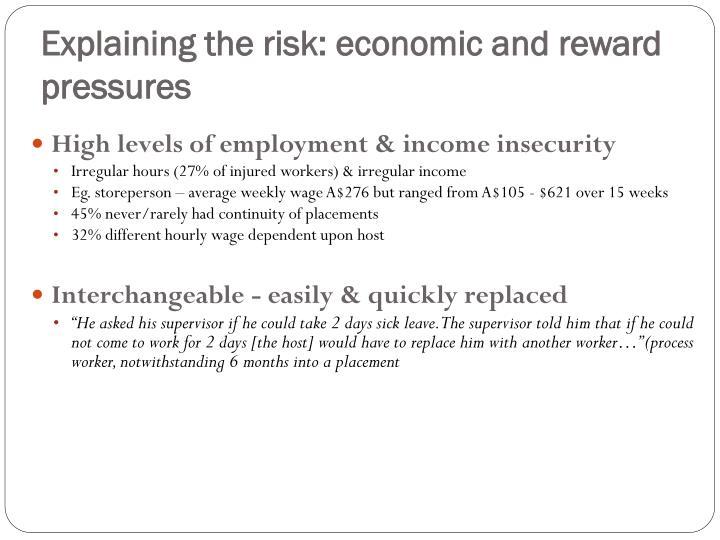 Explaining the risk: economic and reward pressures
