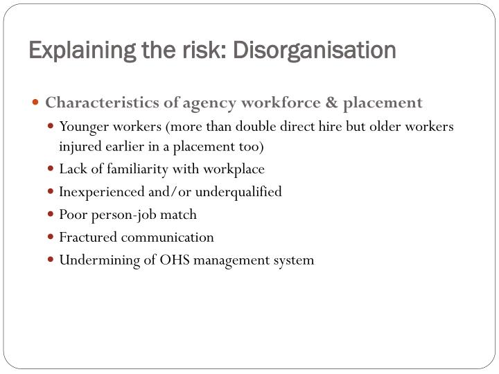Explaining the risk: Disorganisation
