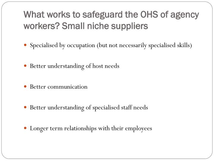 What works to safeguard the OHS of agency workers? Small niche suppliers