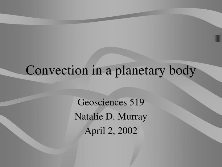Convection in a planetary body