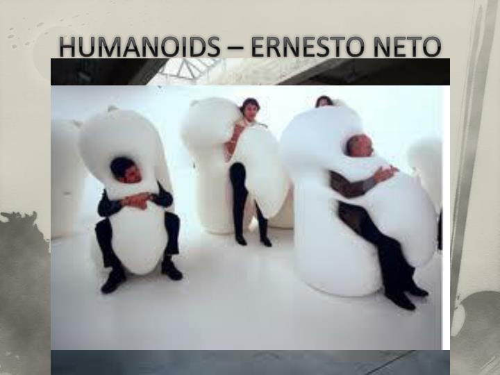 HUMANOIDS – ERNESTO NETO