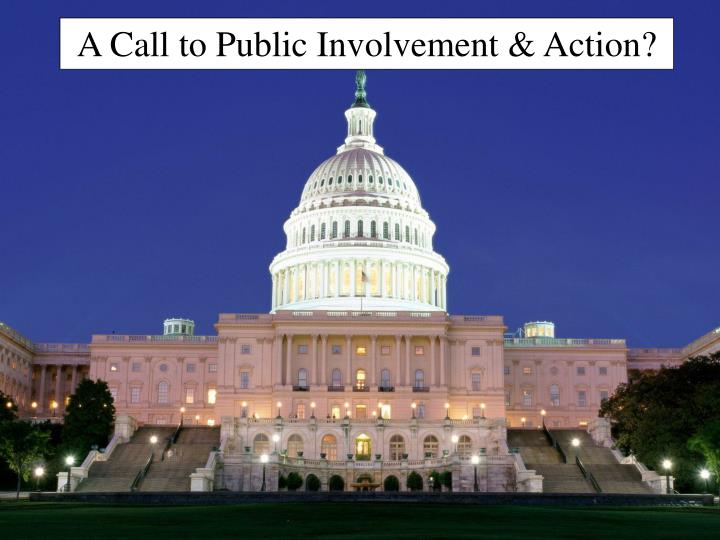 A Call to Public Involvement & Action?