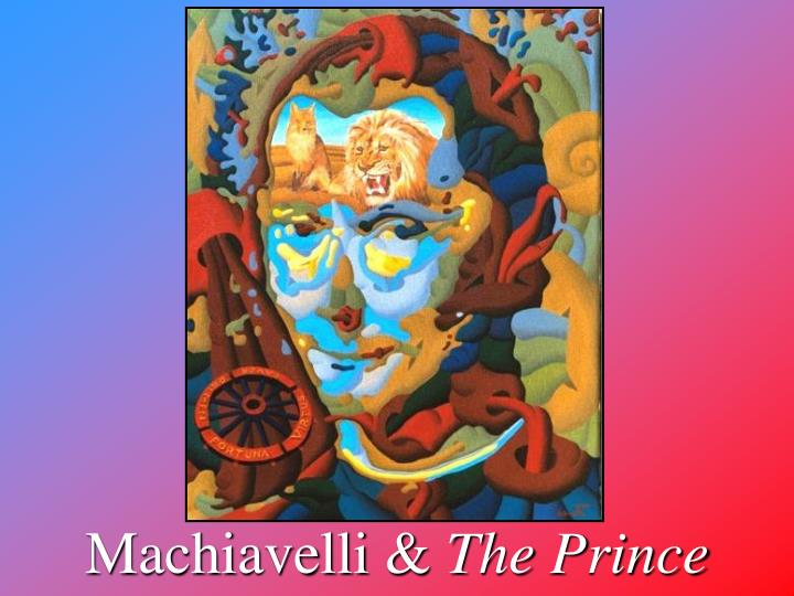 Machiavelli &