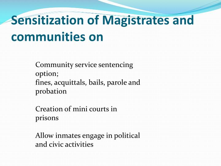 Sensitization of Magistrates and communities on