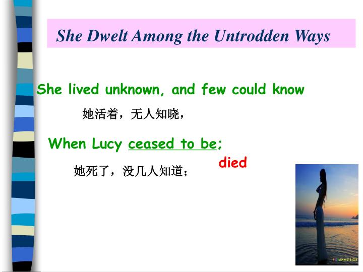 she dwelt among untrodden ways william wordsworth essay Let us write or edit the essay on your topic how william wordsworth's poem she dwelt among the untrodden ways demonstrates how love elevates a person's importance and beau with a personal 20% discount.