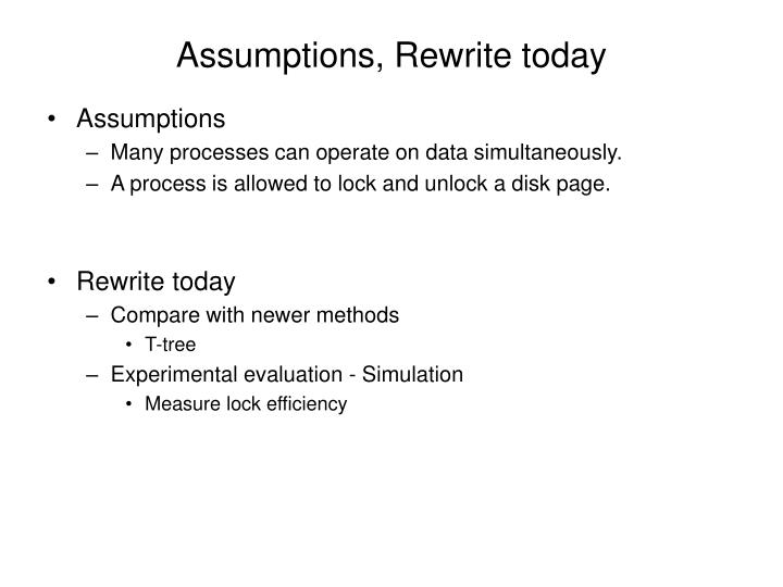 Assumptions, Rewrite today