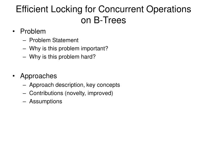 Efficient locking for concurrent operations on b trees