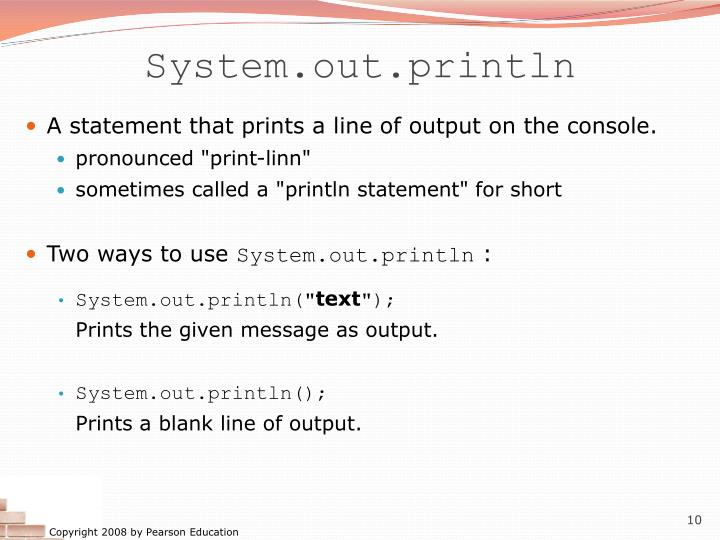 System.out.println