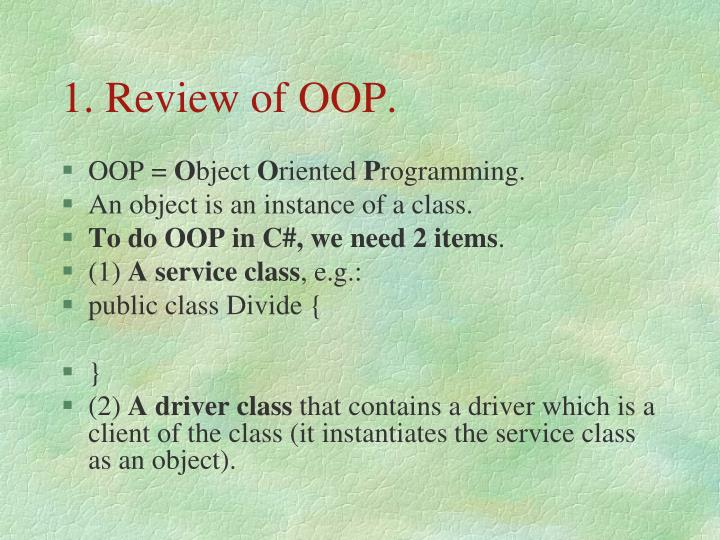 1. Review of OOP.
