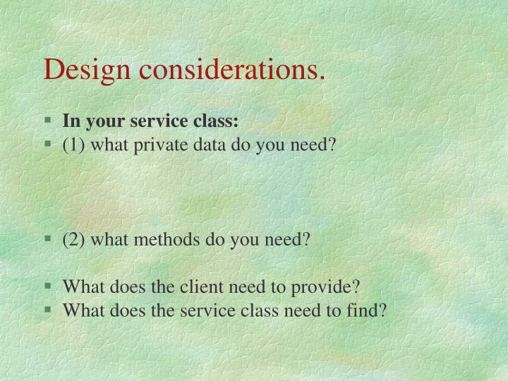 Design considerations.