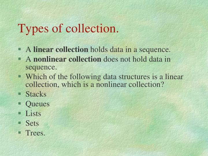 Types of collection.