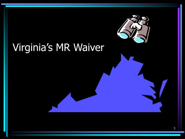 Virginia's MR Waiver