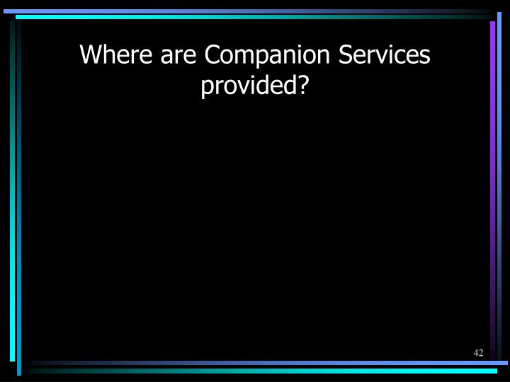 Where are Companion Services provided?