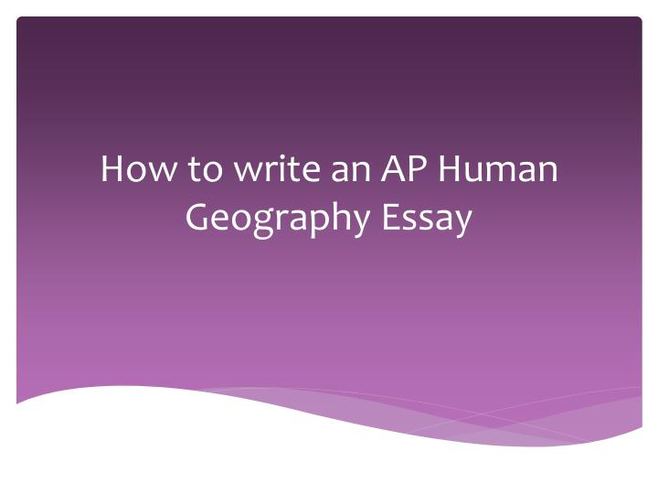 How to write an ap human geography essay