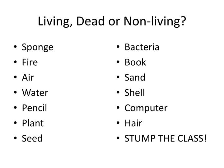 Living, Dead or Non-living?