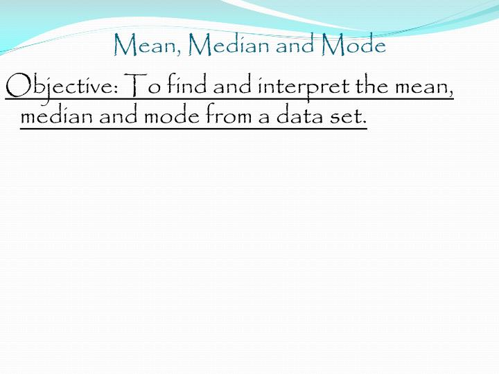 Mean, Median