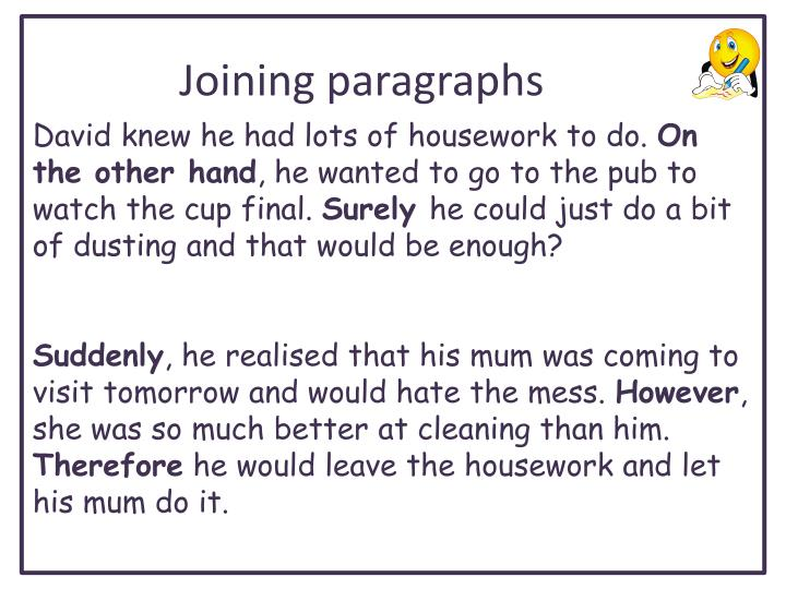 David knew he had lots of housework to do.