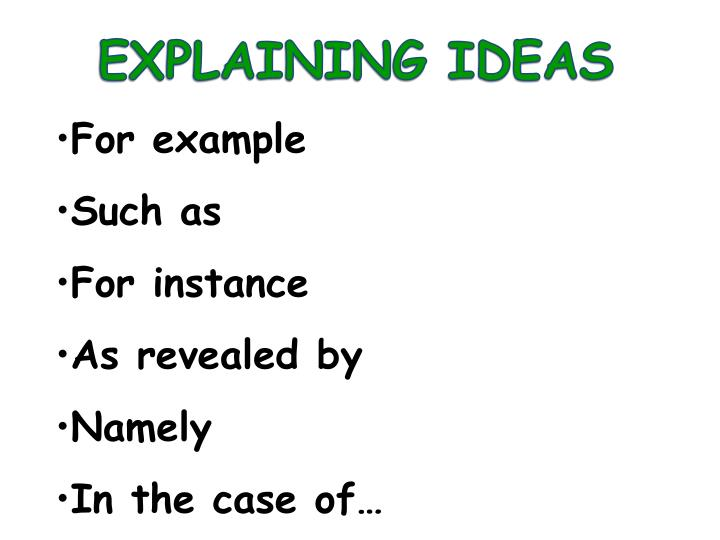 EXPLAINING IDEAS