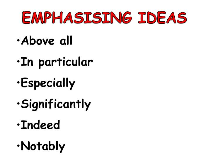 EMPHASISING IDEAS