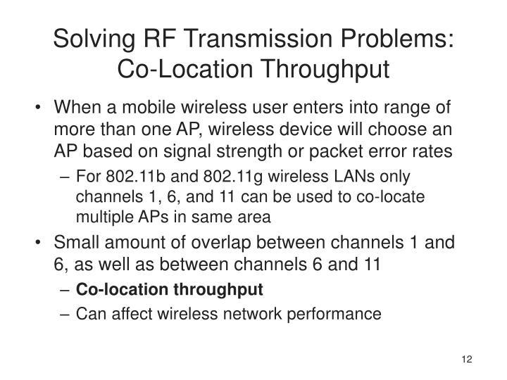 Solving RF Transmission Problems: Co-Location Throughput