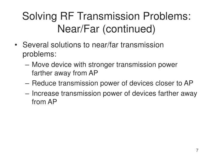 Solving RF Transmission Problems: Near/Far (continued)