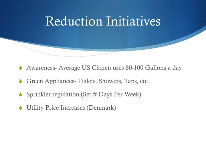 Reduction Initiatives