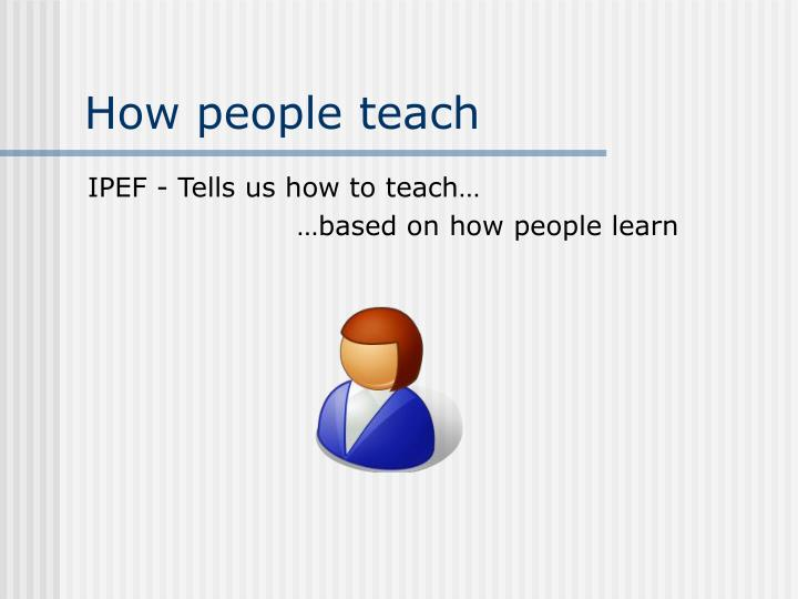 How people teach