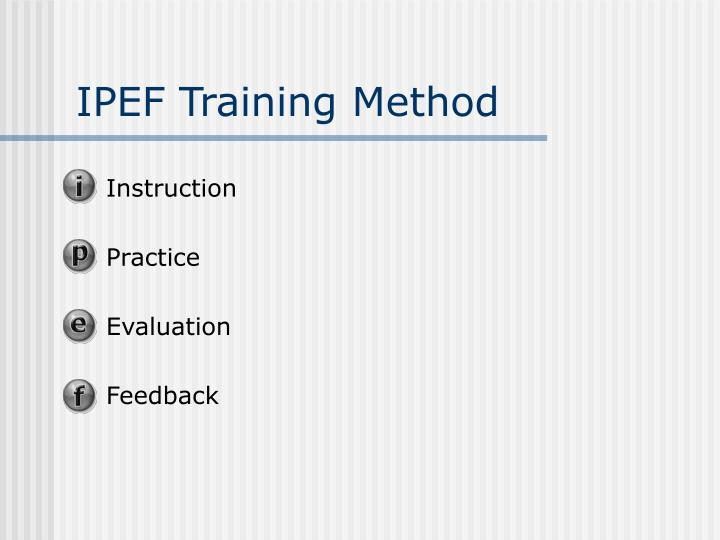 IPEF Training Method
