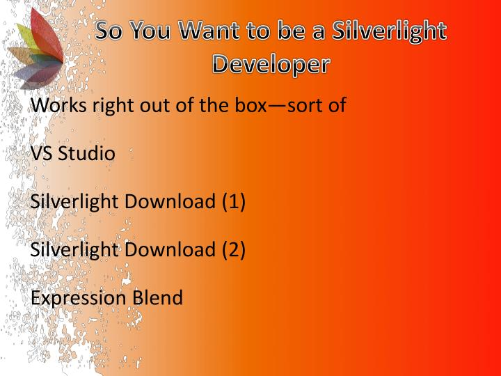 So You Want to be a Silverlight Developer