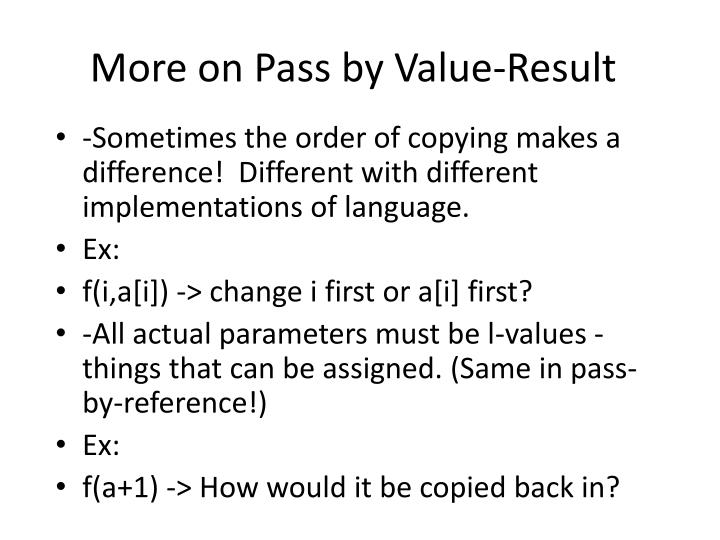 More on Pass by Value-Result
