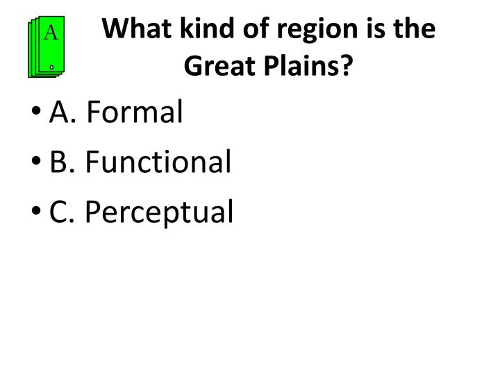 What kind of region is the Great Plains?