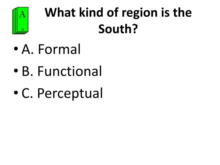 What kind of region is the South?