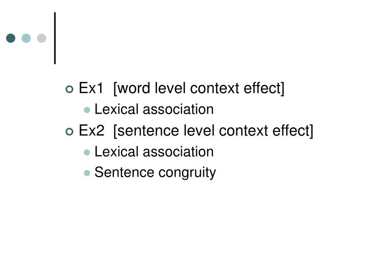Ex1  [word level context effect]